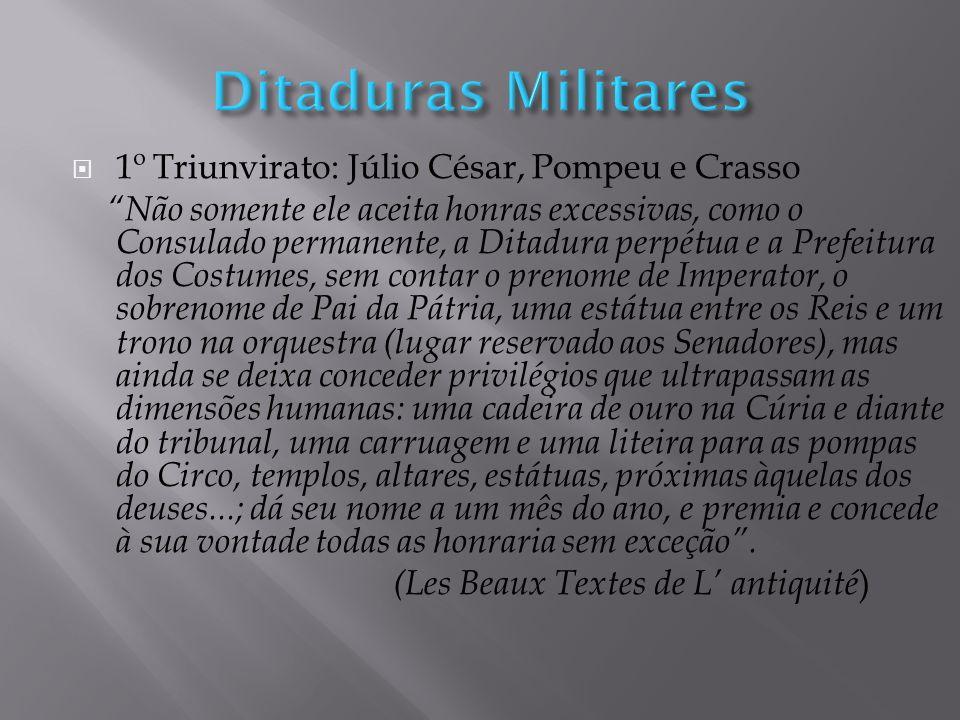 Ditaduras Militares 1º Triunvirato: Júlio César, Pompeu e Crasso