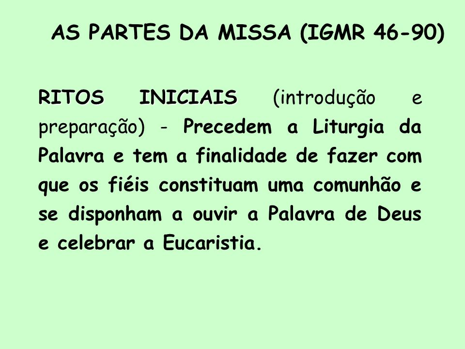 AS PARTES DA MISSA (IGMR 46-90)