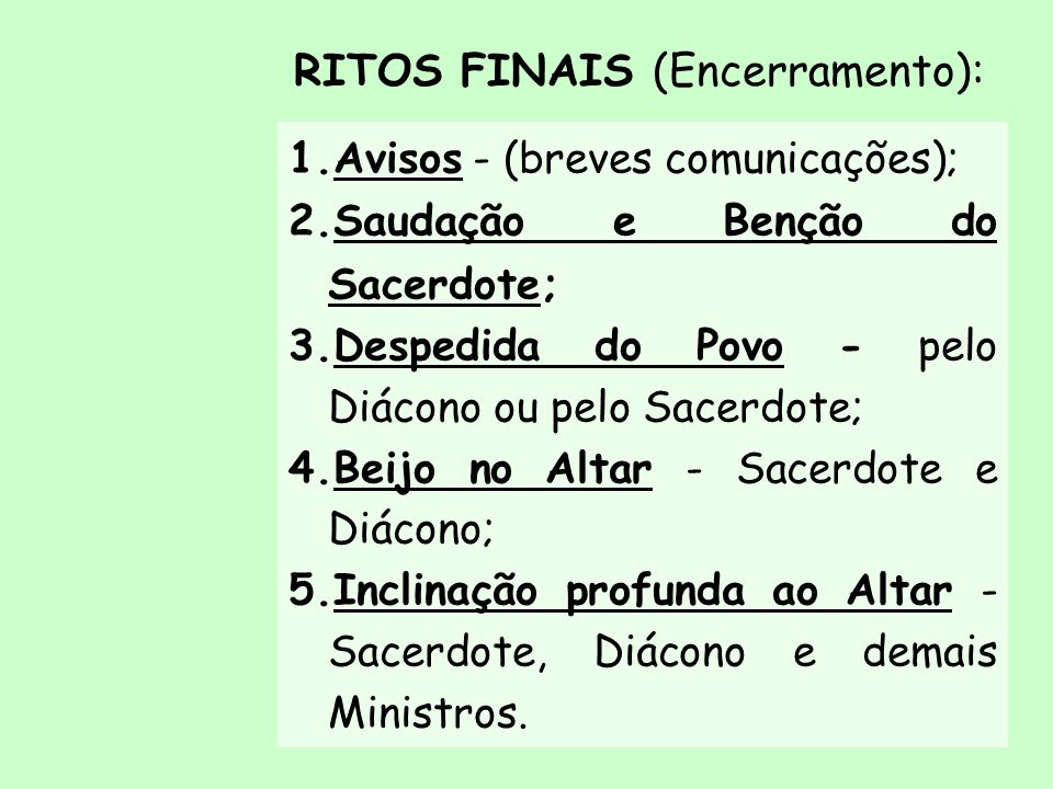 RITOS FINAIS (Encerramento):