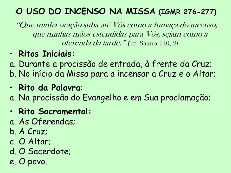 O USO DO INCENSO NA MISSA (IGMR 276-277)