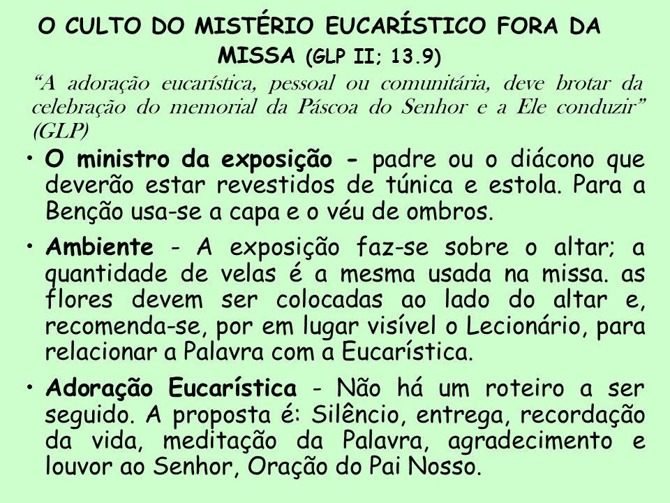 O CULTO DO MISTÉRIO EUCARÍSTICO FORA DA MISSA (GLP II; 13.9)