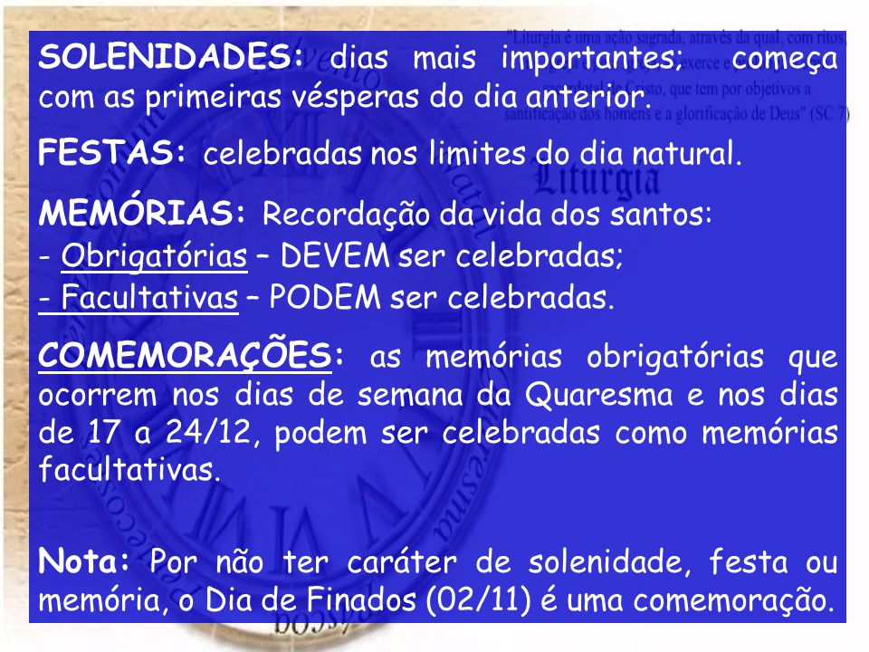 FESTAS: celebradas nos limites do dia natural.