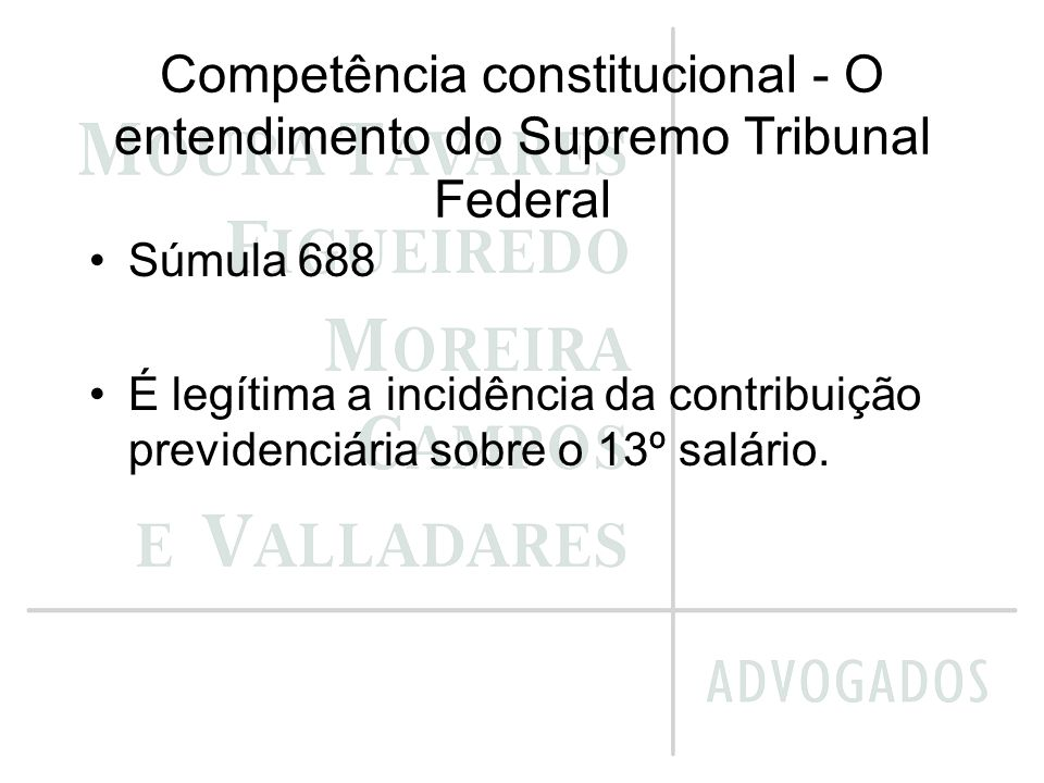 Competência constitucional - O entendimento do Supremo Tribunal Federal