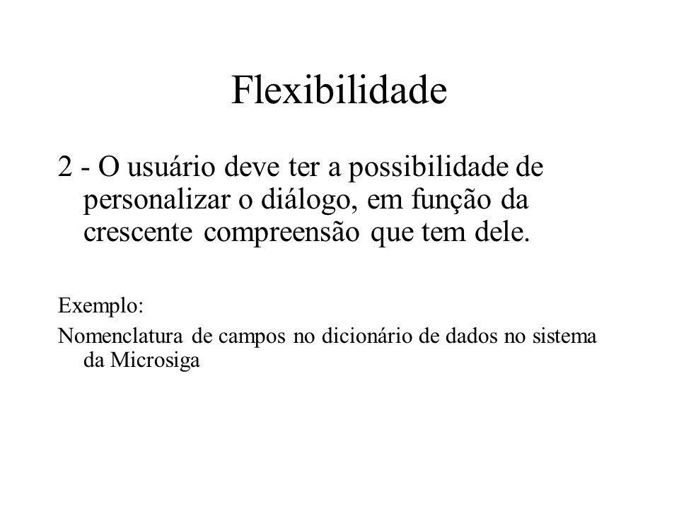 Flexibilidade 2 - O usuário deve ter a possibilidade de personalizar o diálogo, em função da crescente compreensão que tem dele.