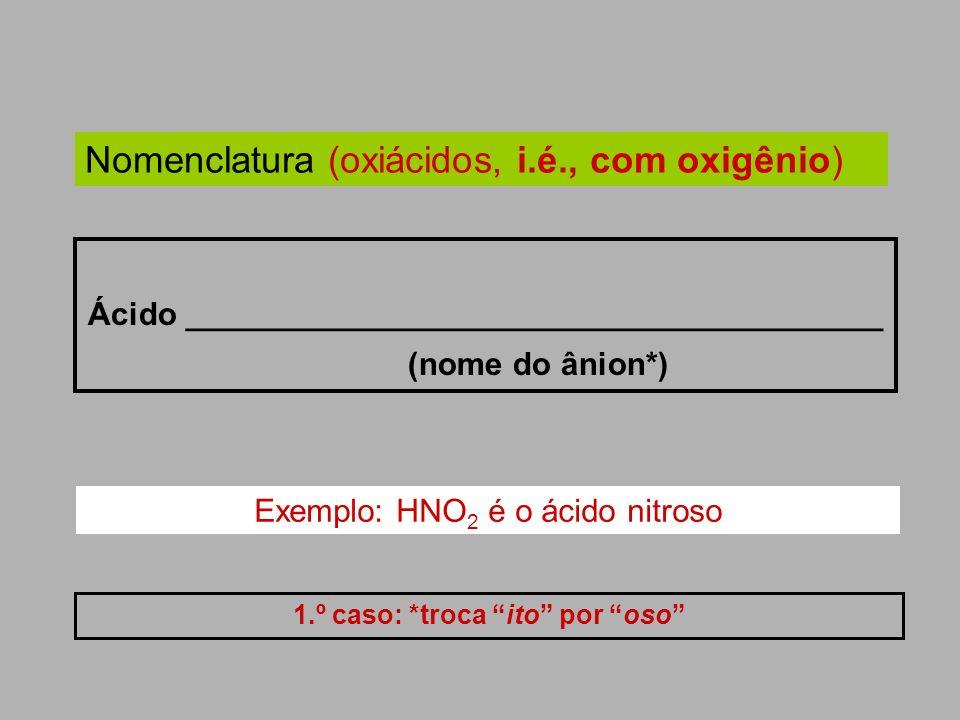 Nomenclatura (oxiácidos, i.é., com oxigênio)
