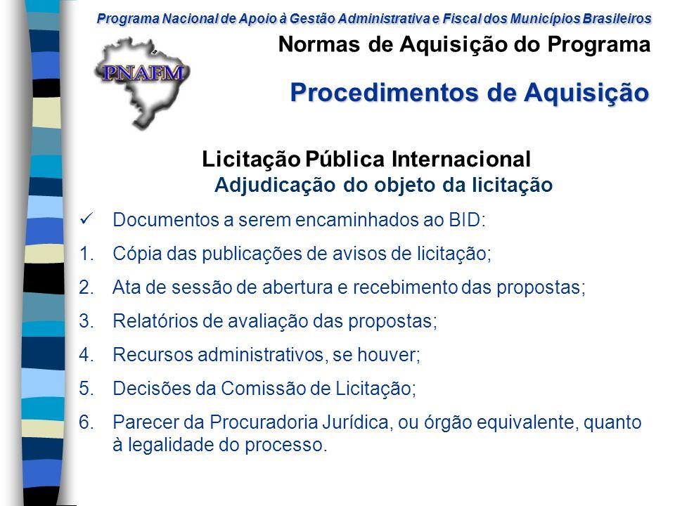 Licitação Pública Internacional Adjudicação do objeto da licitação