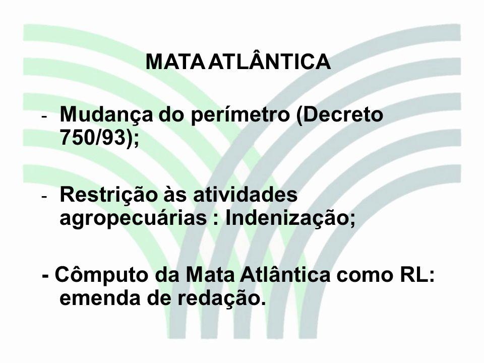 MATA ATLÂNTICAMudança do perímetro (Decreto 750/93); Restrição às atividades agropecuárias : Indenização;