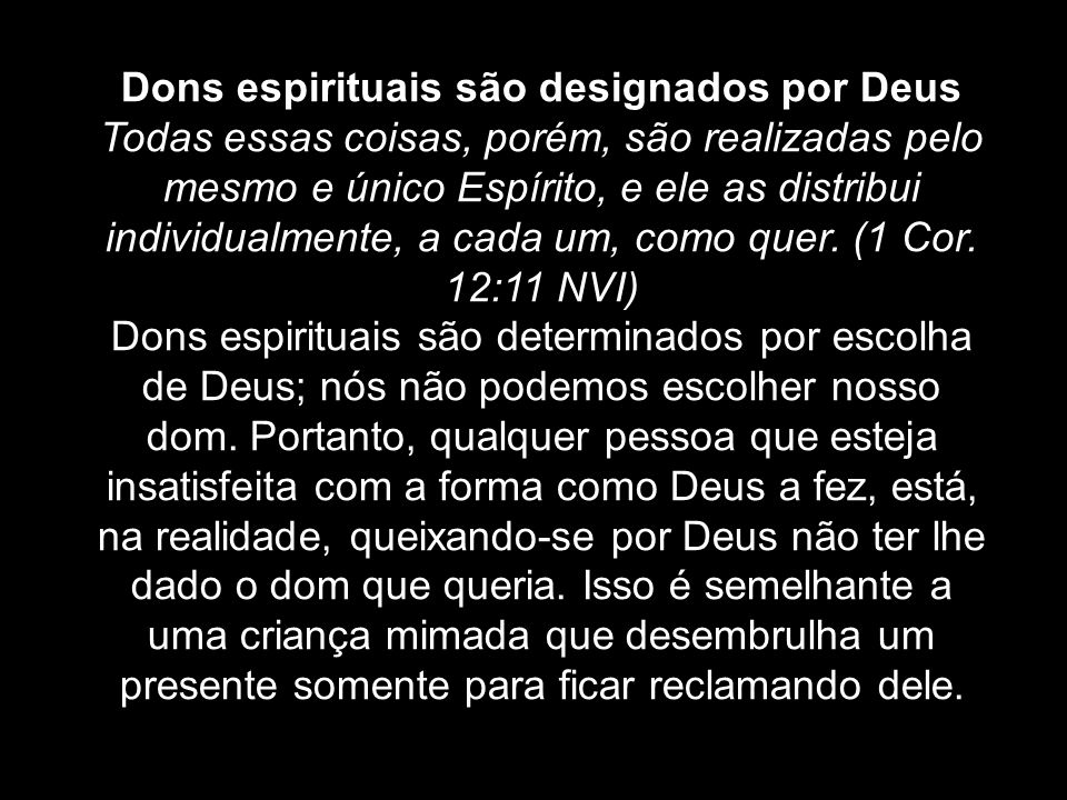Dons espirituais são designados por Deus