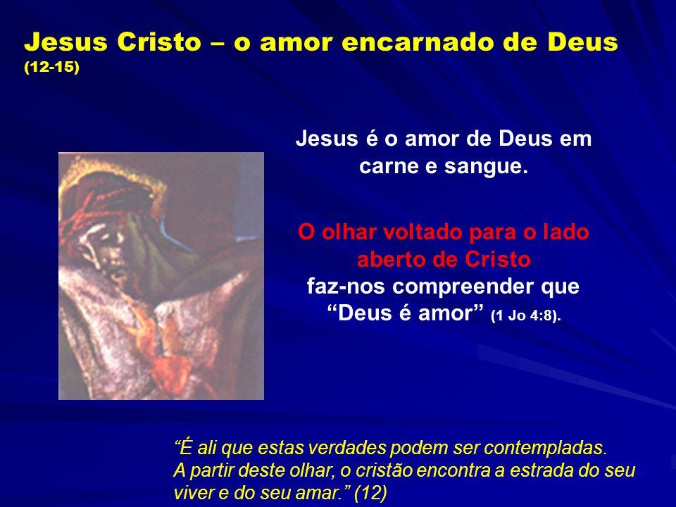 Jesus é o amor de Deus em carne e sangue.