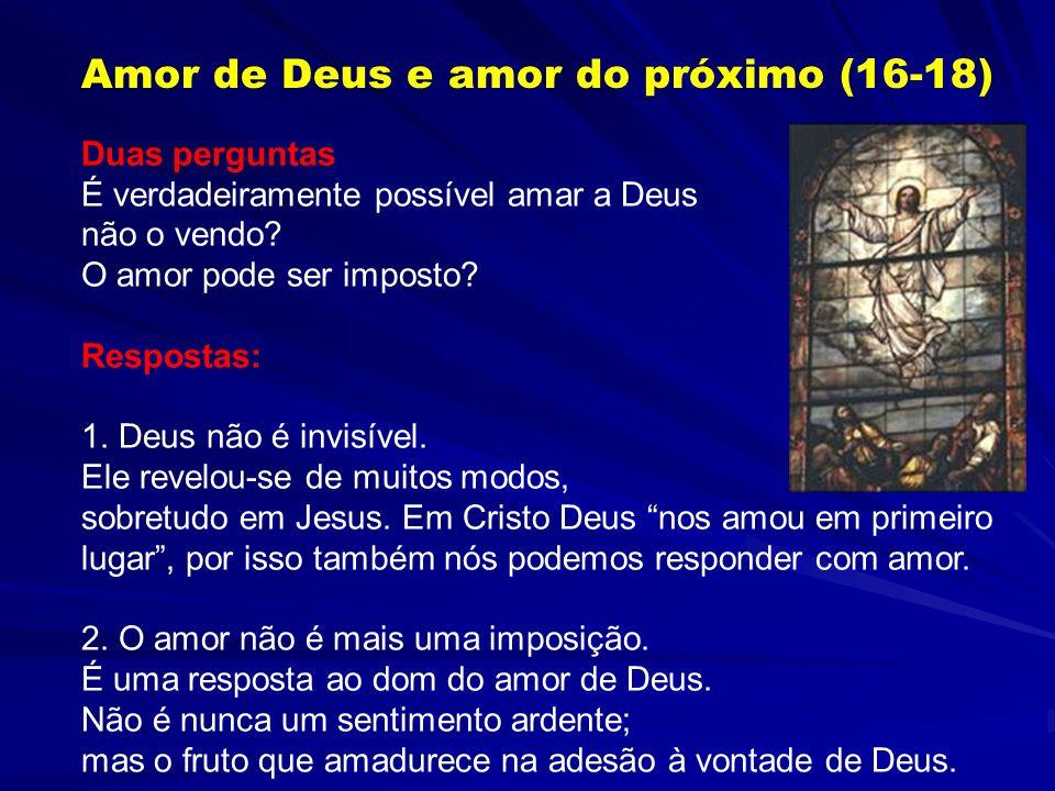 Amor de Deus e amor do próximo (16-18)