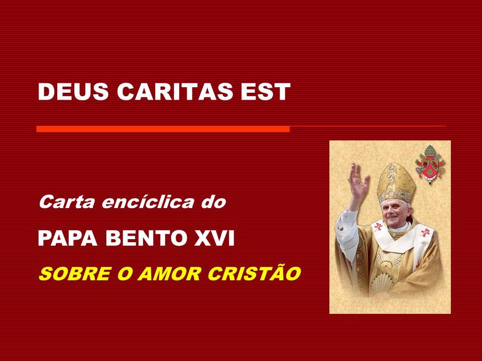 DEUS CARITAS EST Carta encíclica do PAPA BENTO XVI SOBRE O AMOR CRISTÃO