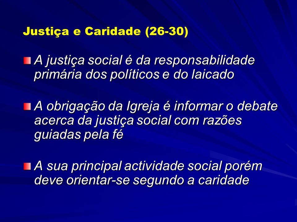 Justiça e Caridade (26-30) A justiça social é da responsabilidade primária dos políticos e do laicado.