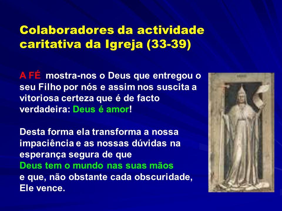 Colaboradores da actividade caritativa da Igreja (33-39)
