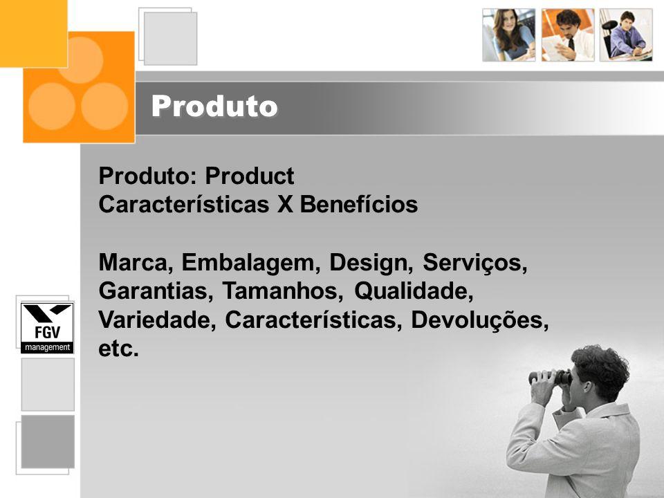 Produto Produto: Product Características X Benefícios