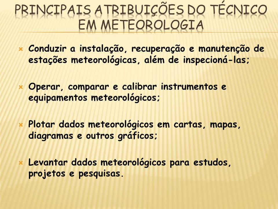 Principais ATRIBUIÇÕES Do TÉCNICO EM METEOROLOGIA