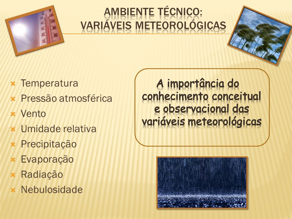 Ambiente técnico: VARIÁVEIS METEOROLÓGICAS
