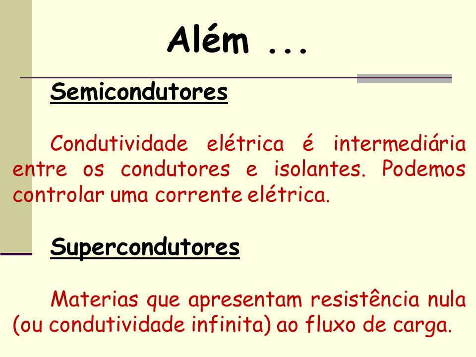 Além ... Semicondutores Supercondutores