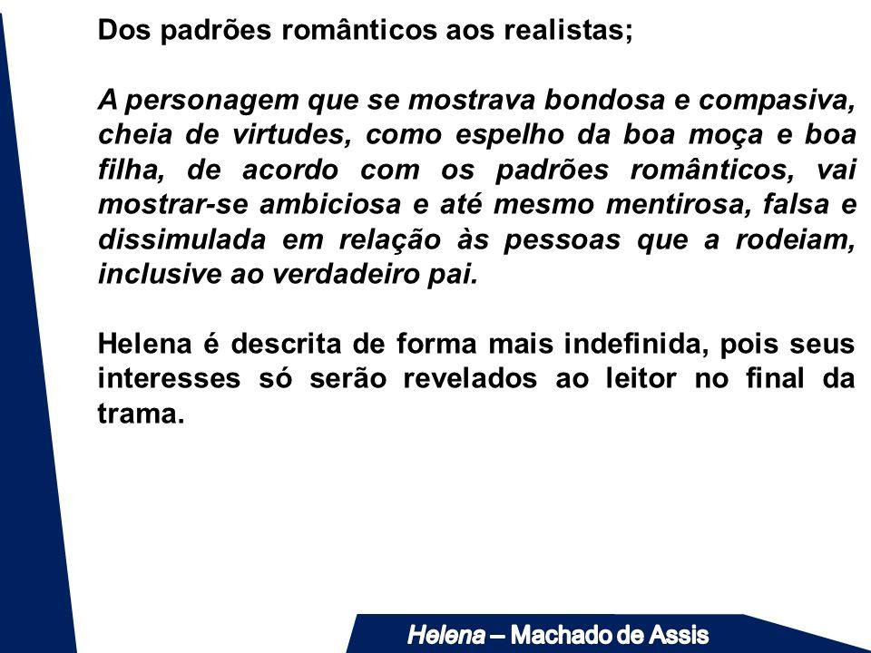 Dos padrões românticos aos realistas;