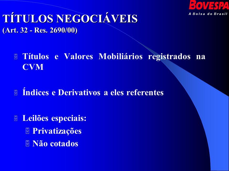 TÍTULOS NEGOCIÁVEIS (Art. 32 - Res. 2690/00)
