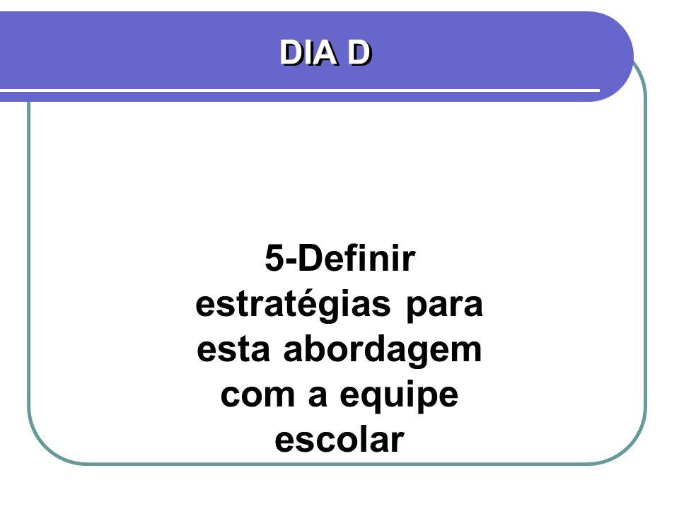 5-Definir estratégias para esta abordagem com a equipe escolar