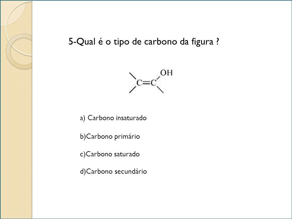 5-Qual é o tipo de carbono da figura