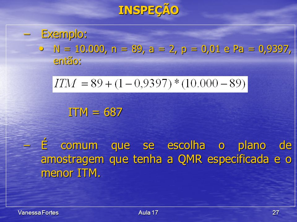 INSPEÇÃO Exemplo: ITM = 687