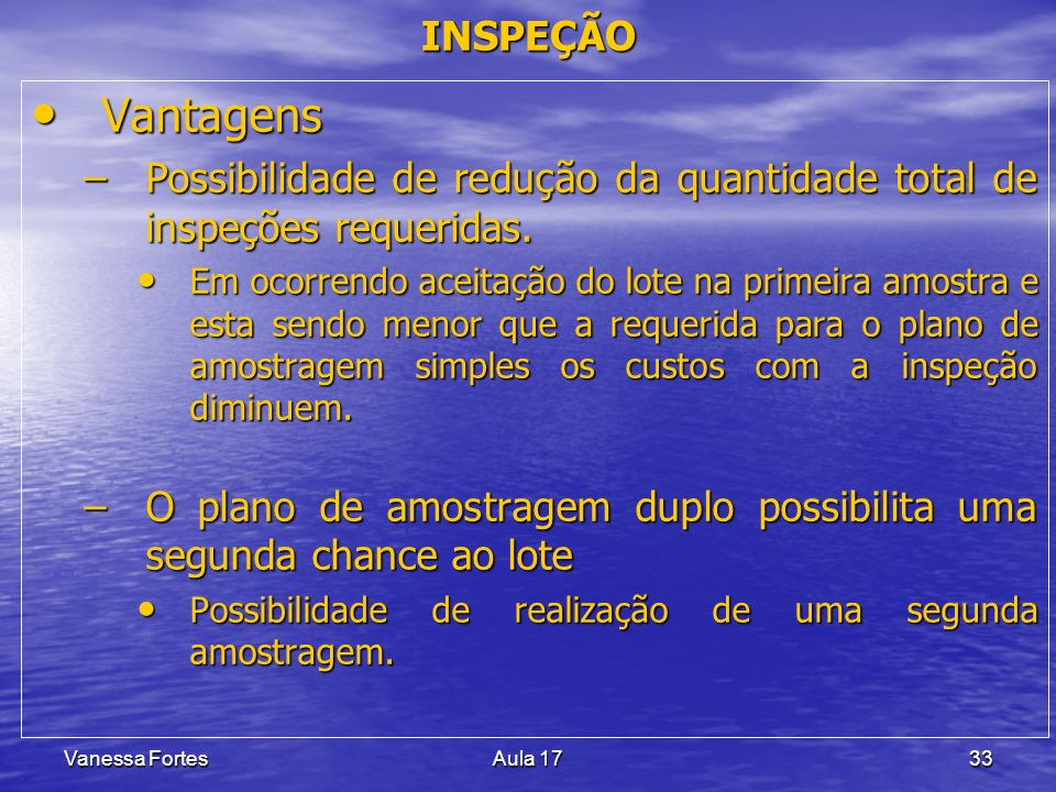 INSPEÇÃOVantagens. Possibilidade de redução da quantidade total de inspeções requeridas.