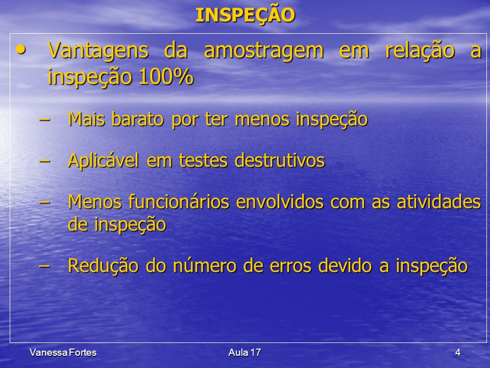 Vantagens da amostragem em relação a inspeção 100%