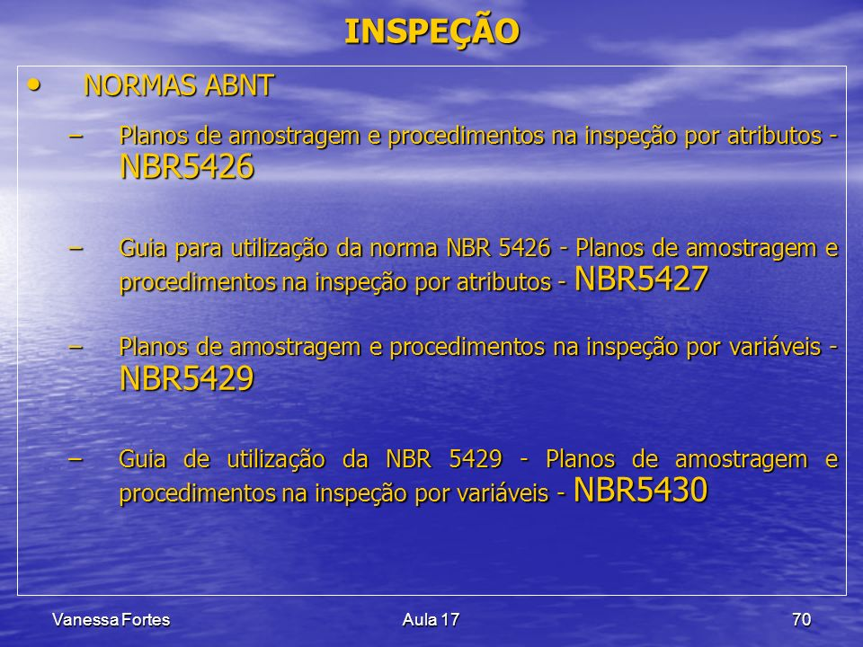 INSPEÇÃONORMAS ABNT. Planos de amostragem e procedimentos na inspeção por atributos - NBR5426.