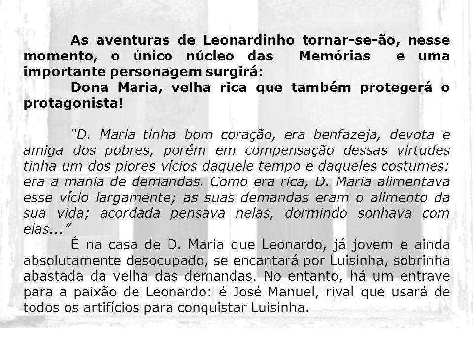 As aventuras de Leonardinho tornar-se-ão, nesse momento, o único núcleo das Memórias e uma importante personagem surgirá: