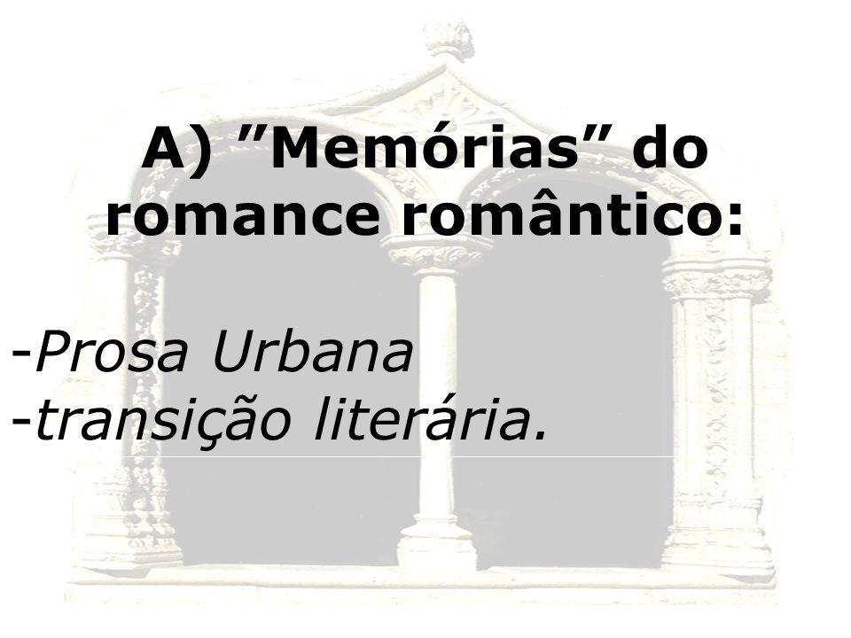 A) Memórias do romance romântico: