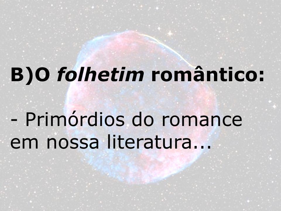 B)O folhetim romântico: