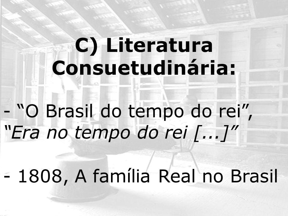 C) Literatura Consuetudinária: