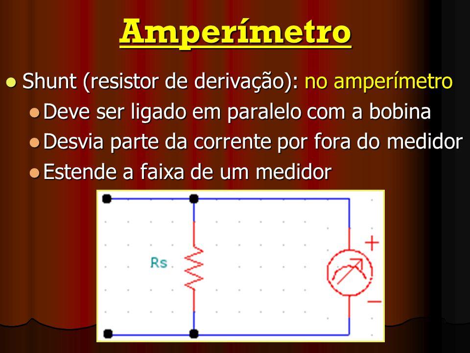 Amperímetro Shunt (resistor de derivação): no amperímetro