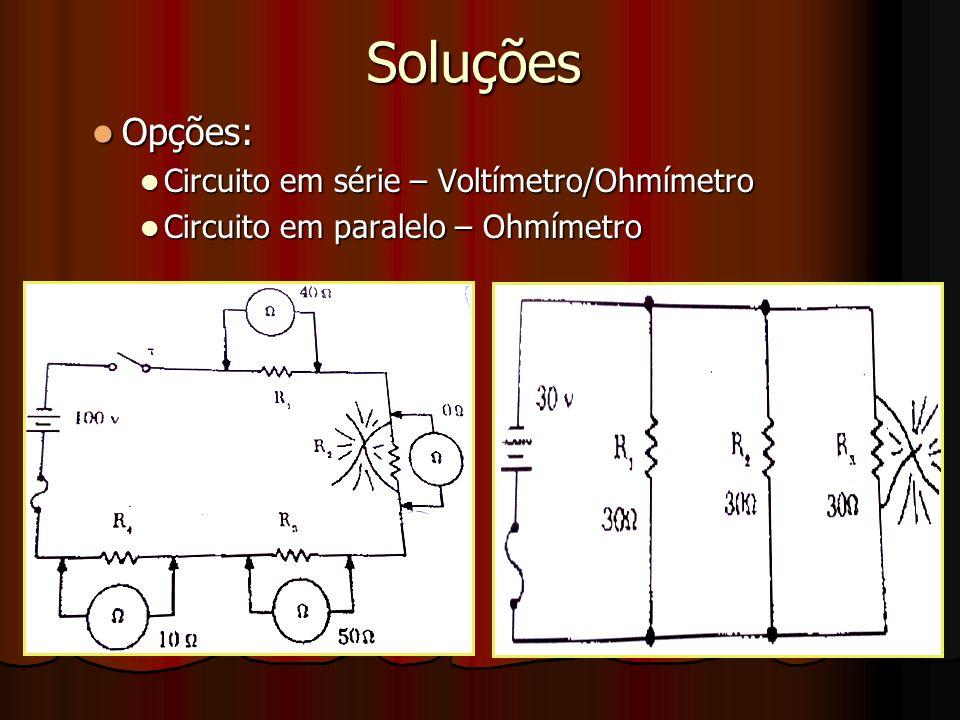Soluções Opções: Circuito em série – Voltímetro/Ohmímetro