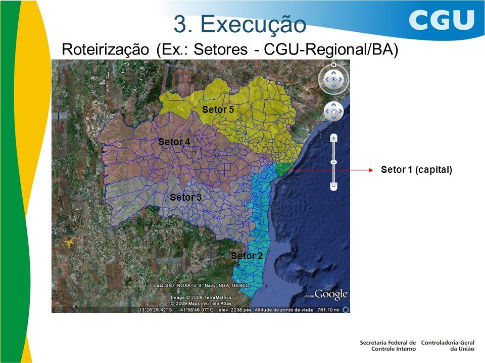 3. Execução Roteirização (Ex.: Setores - CGU-Regional/BA) Setor 5