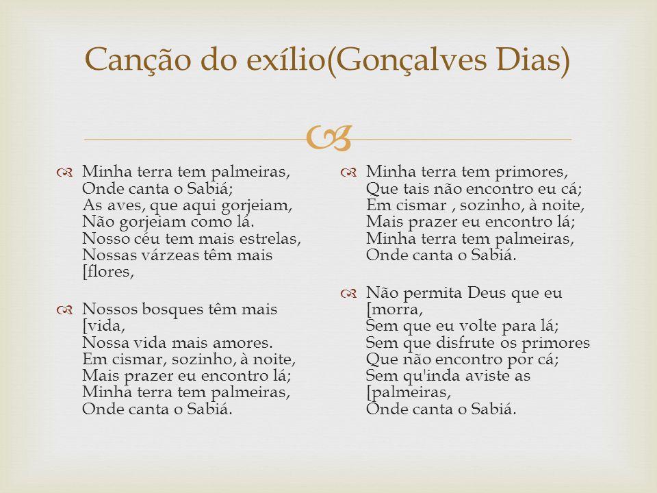 Canção do exílio(Gonçalves Dias)