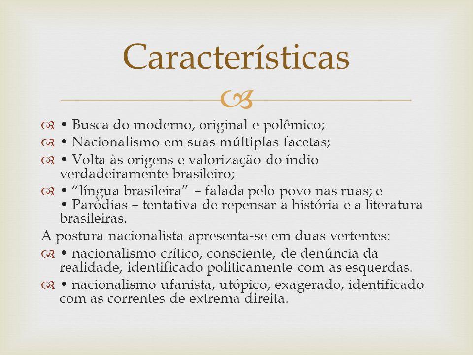 Características • Busca do moderno, original e polêmico;