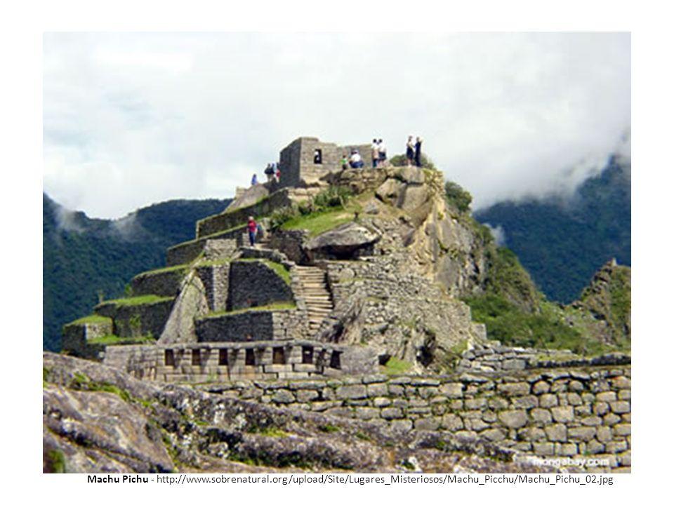 Machu Pichu - http://www. sobrenatural
