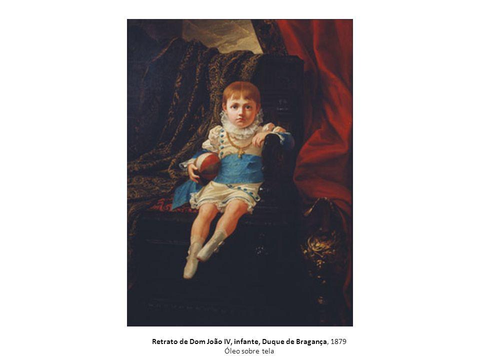 Retrato de Dom João IV, infante, Duque de Bragança, 1879 Óleo sobre tela