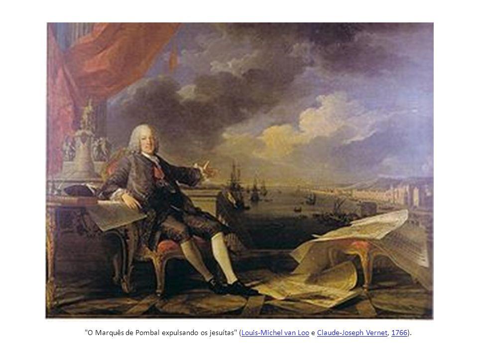 O Marquês de Pombal expulsando os jesuítas (Louis-Michel van Loo e Claude-Joseph Vernet, 1766).