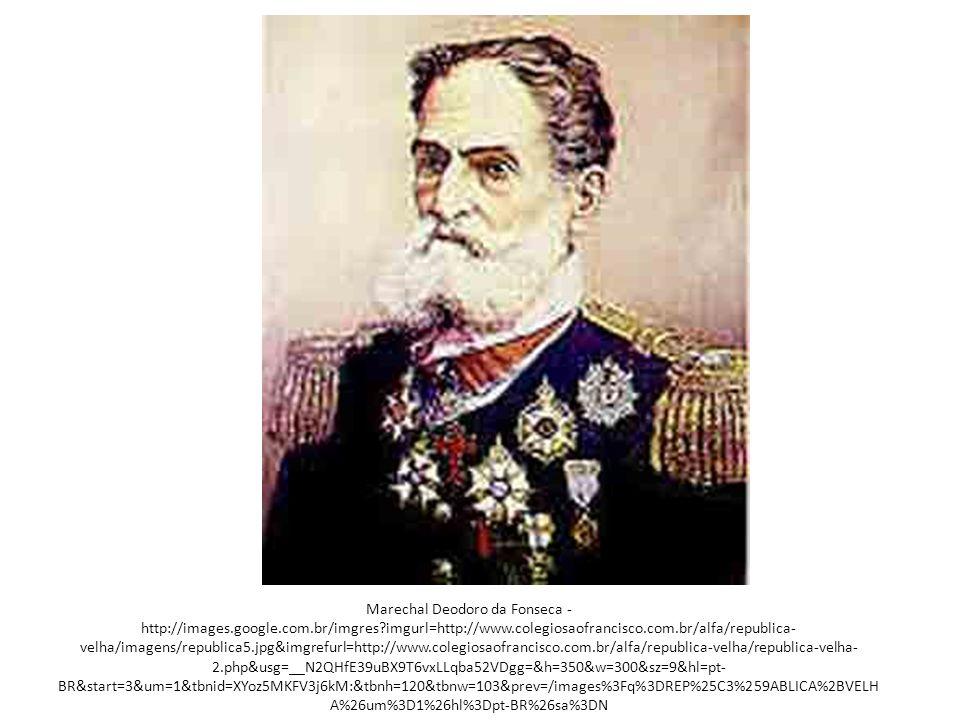 Marechal Deodoro da Fonseca - http://images. google. com. br/imgres