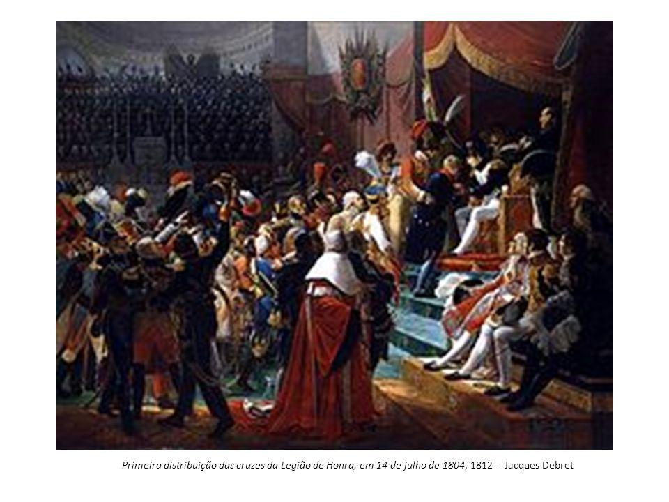 Primeira distribuição das cruzes da Legião de Honra, em 14 de julho de 1804, 1812 - Jacques Debret