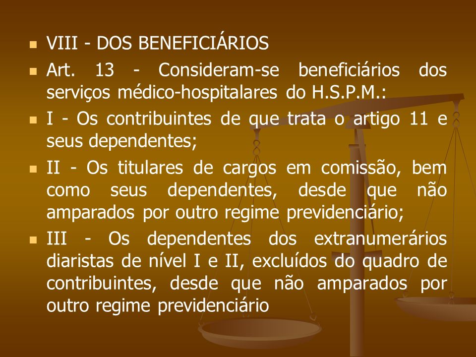 VIII - DOS BENEFICIÁRIOS