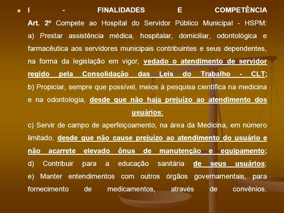 I - FINALIDADES E COMPETÊNCIA Art