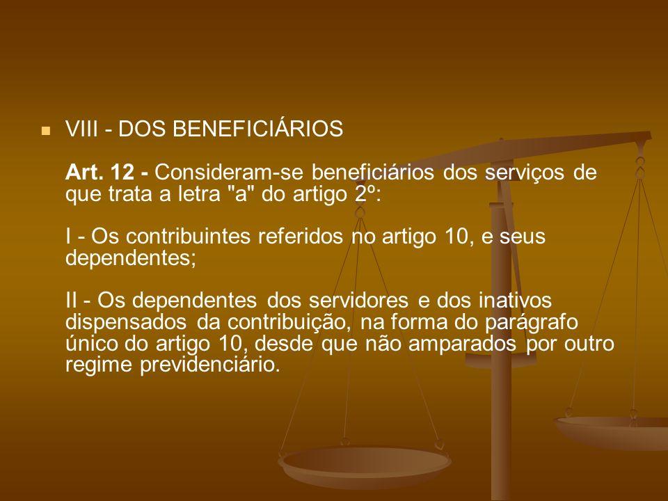 VIII - DOS BENEFICIÁRIOS Art