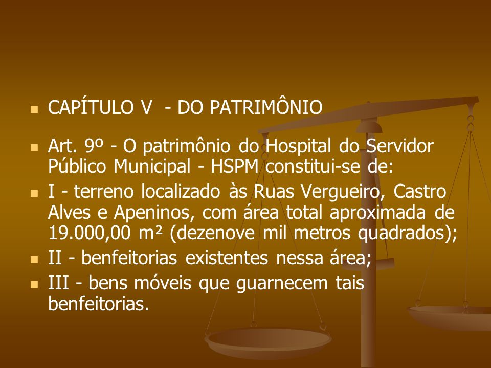 CAPÍTULO V - DO PATRIMÔNIO