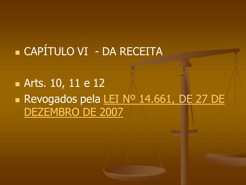 CAPÍTULO VI - DA RECEITA