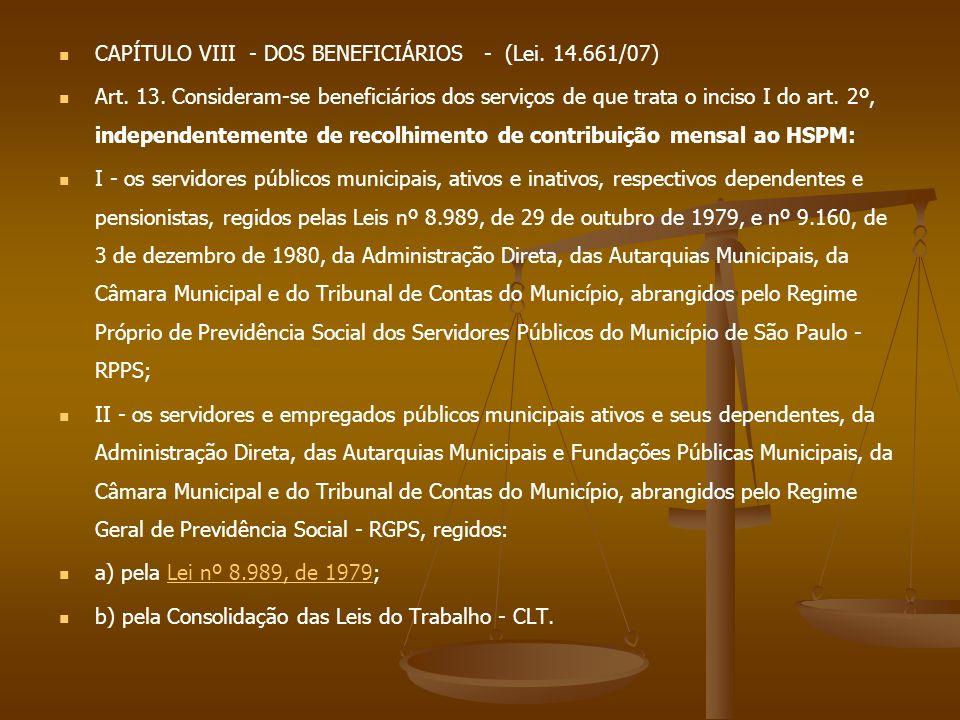 CAPÍTULO VIII - DOS BENEFICIÁRIOS - (Lei. 14.661/07)