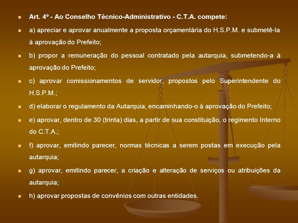 Art. 4º - Ao Conselho Técnico-Administrativo - C.T.A. compete: